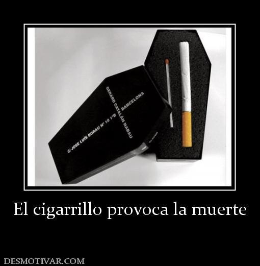 Desmotivaciones El cigarrillo provoca la muerte