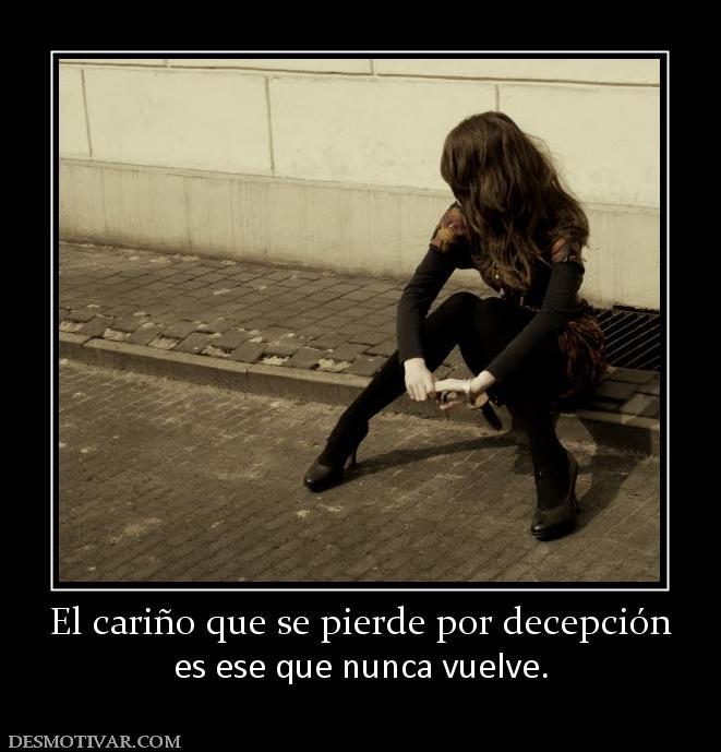 Desmotivaciones El cariño que se pierde por decepción es ese que ...