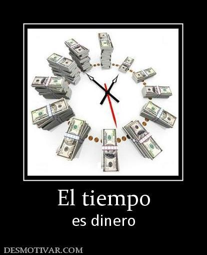 Desmotivaciones el tiempo es dinero - El tiempo olleria ...