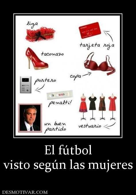 Desmotivaciones El fútbol visto según las mujeres 1ab3d2f6d315f