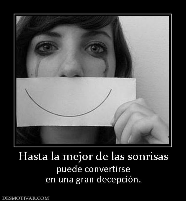 Desmotivaciones Hasta la mejor de las sonrisas puede convertirse ...