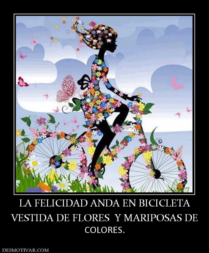 Desmotivaciones La Felicidad Anda En Bicicleta Vestida De
