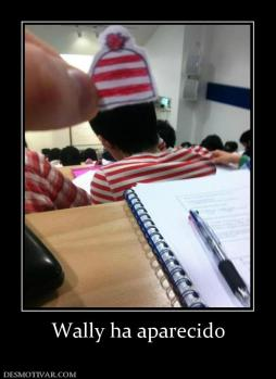 Wally ha aparecido