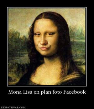 Mona Lisa en plan foto Facebook
