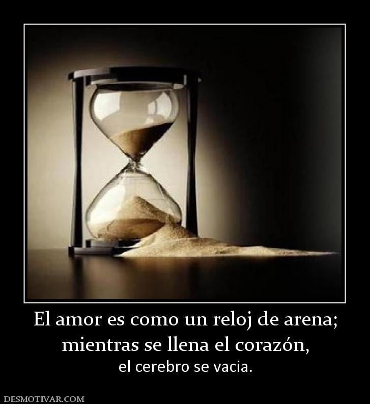 desmotivaciones el amor es como un reloj de arena