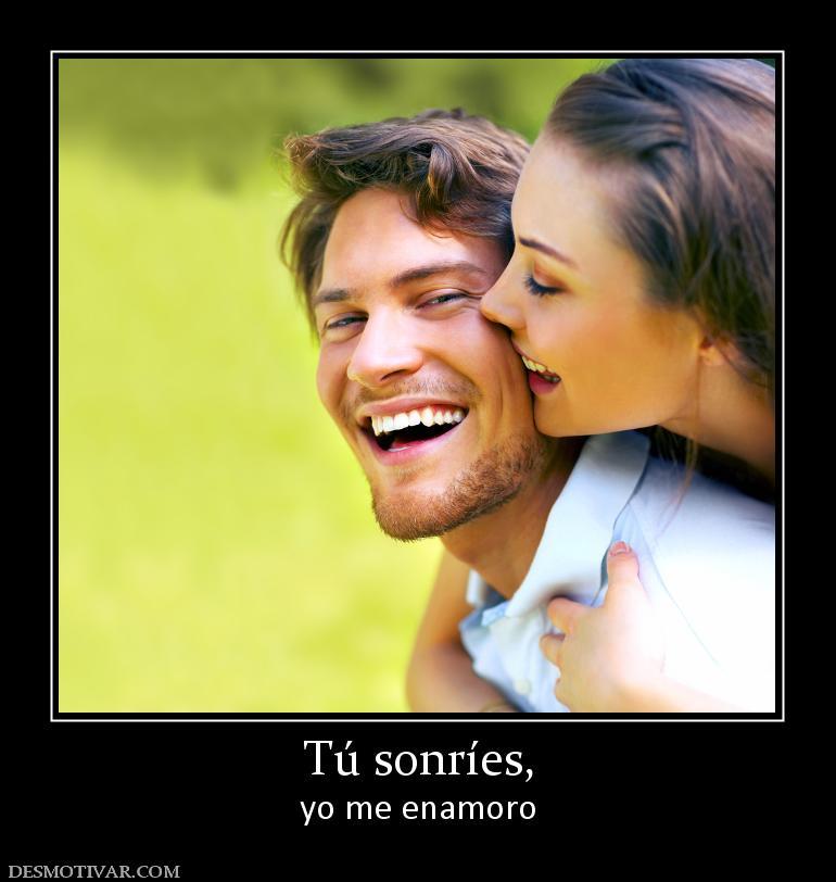 Cuando tu Sonries Tú Sonríes yo me Enamoro