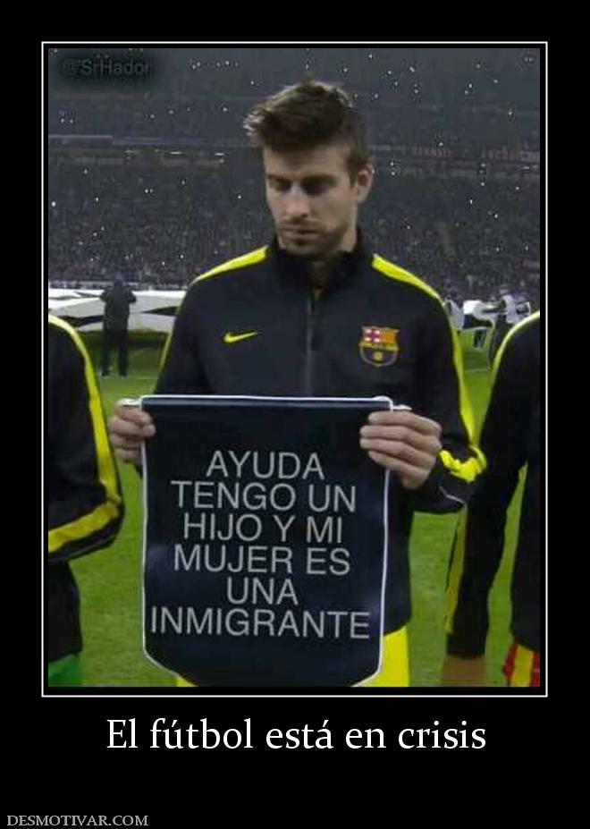 Desmotivaciones El fútbol está en crisis b45150f4e2f57