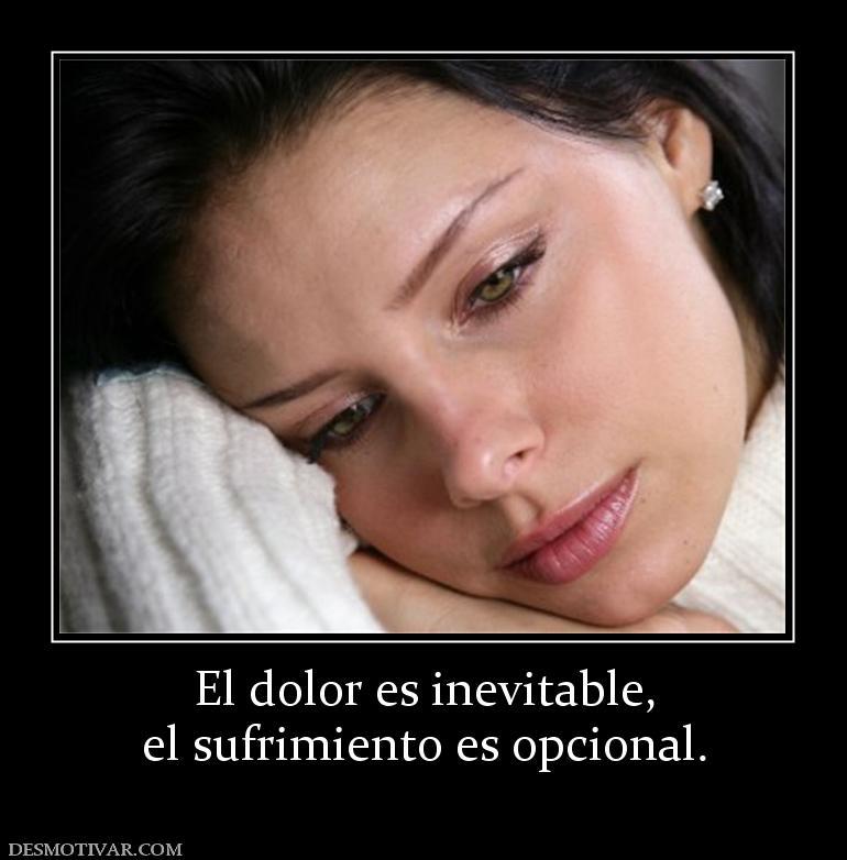 Es Inevitable El Sufrimiento Es Opcional Desmotivaciones ...