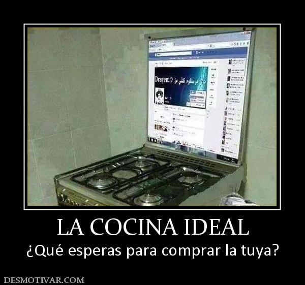 Desmotivaciones la cocina ideal qu esperas para comprar for Cocina ideal