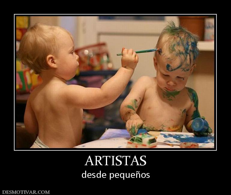 ARTISTAS desde pequeños
