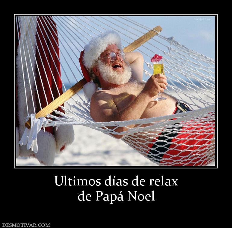 Desmotivaciones ultimos d as de relax de pap noel - Que es un spa ...