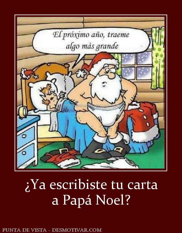 Desmotivaciones Ya Escribiste Tu Carta A Papá Noel