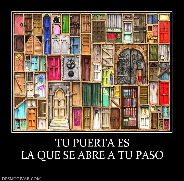 Desmotivaciones tu puerta es la que se abre a tu paso for Puerta que se abre sola
