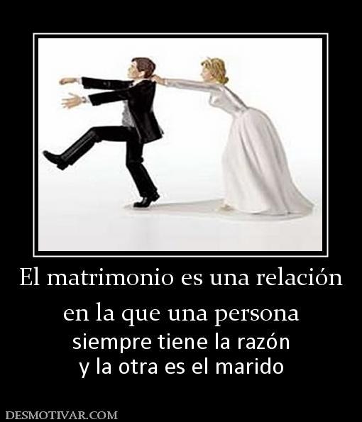 Matrimonio Que Es : Desmotivaciones el matrimonio es una relación en la que