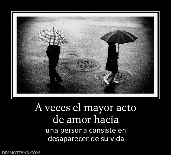mayor acto de amor hacia una persona consiste en desaparecer de su