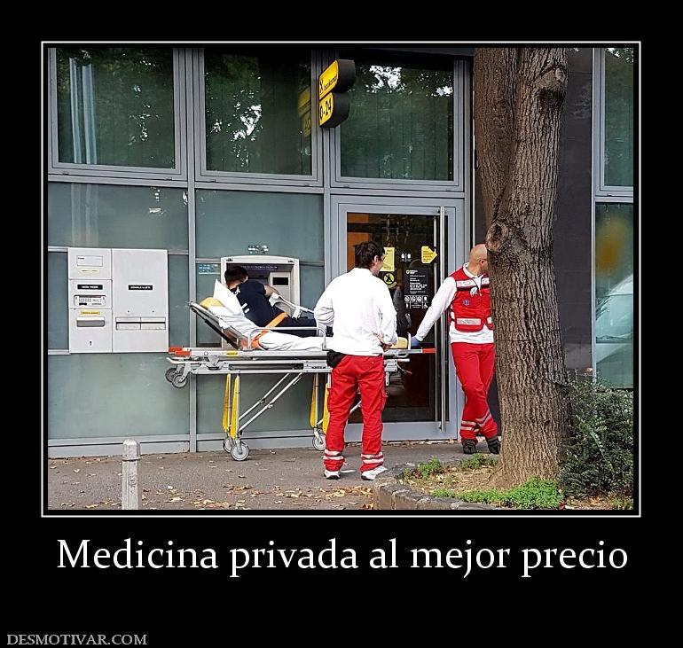 Desmotivaciones medicina privada al mejor precio for Sofas al mejor precio