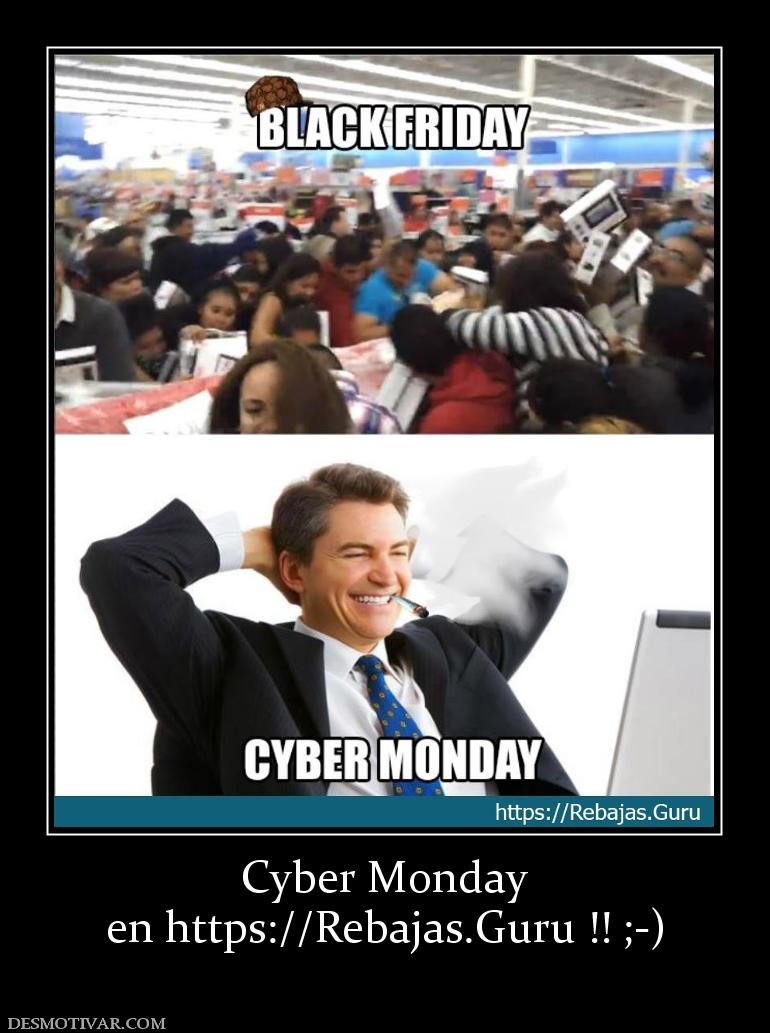 Cyber Monday en https://Rebajas.Guru !! ;-)