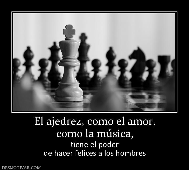 Desmotivaciones El Ajedrez Como El Amor Como La Música