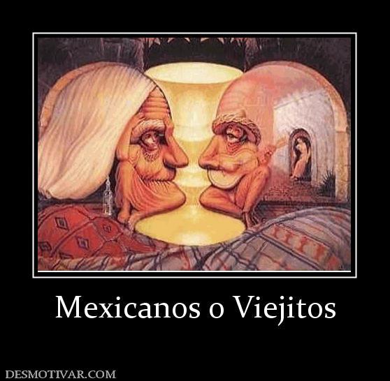 Mexicanos o Viejitos