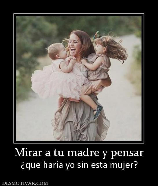 Mirar a tu madre y pensar