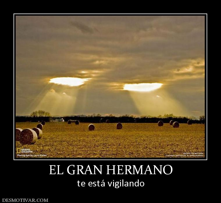 EL GRAN HERMANO te está vigilando