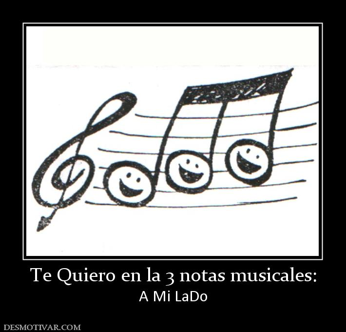 Te Quiero en la 3 notas musicales: A Mi LaDo