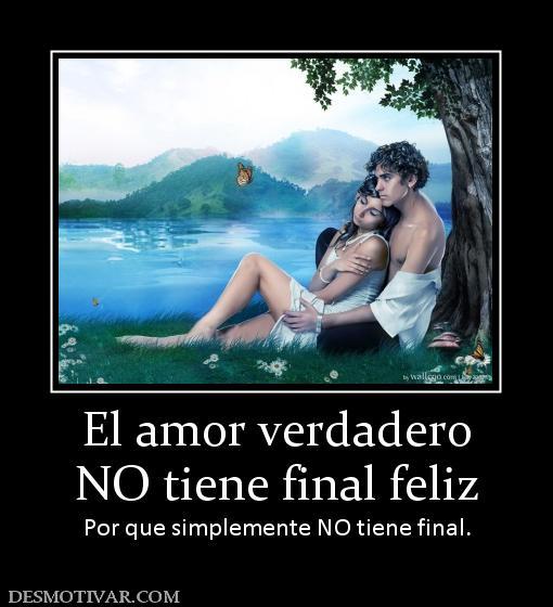 ... verdadero NO tiene final feliz Por que simplemente NO tiene final