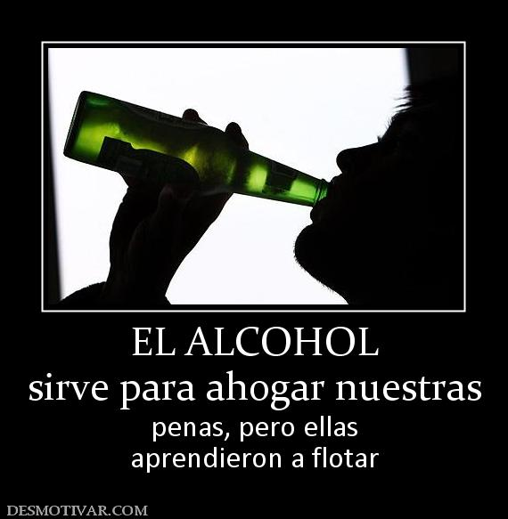 Etiquetas alcohol sentimientos tristeza el alcohol sirve para ahogar