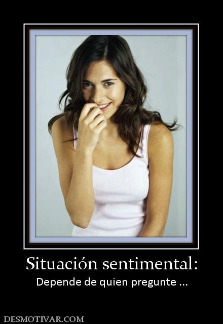 Situación sentimental: Depende de quien pregunte ...