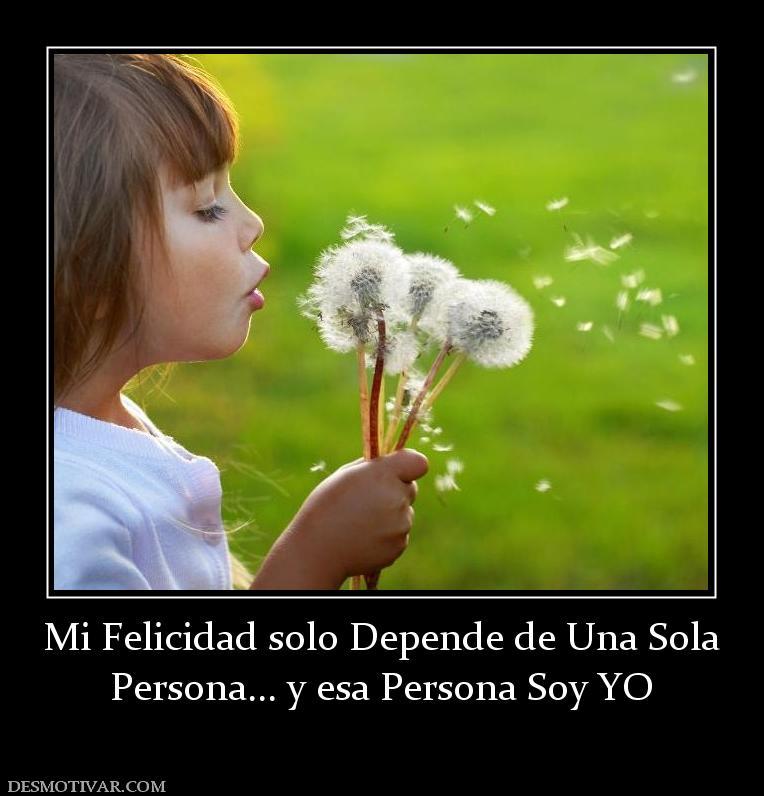 La Felicidad Depende De MI