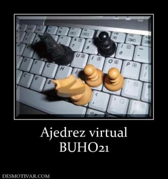 Ajedrez virtual BUHO21