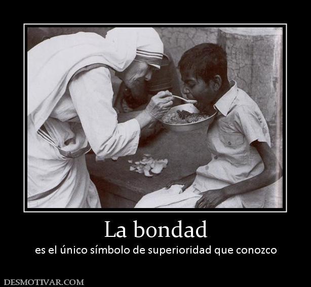 http://www.desmotivar.com/img/desmotivaciones/90713_la-bondad.jpg
