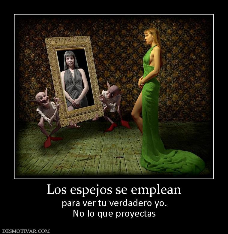Desmotivaciones los espejos se emplean para ver tu for Espejos para pegar en la pared